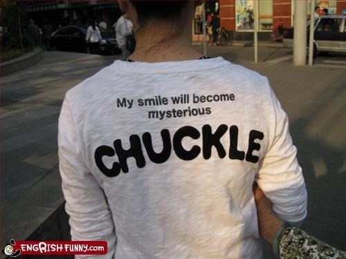 become,chuckle,clothing,g rated,mysterious,smile,T.Shirt