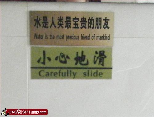 Carefully,friend,g rated,mankind,Precious,signs,slide,water