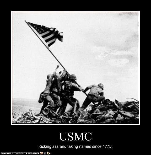 USMC Kicking ass and taking names since 1775.
