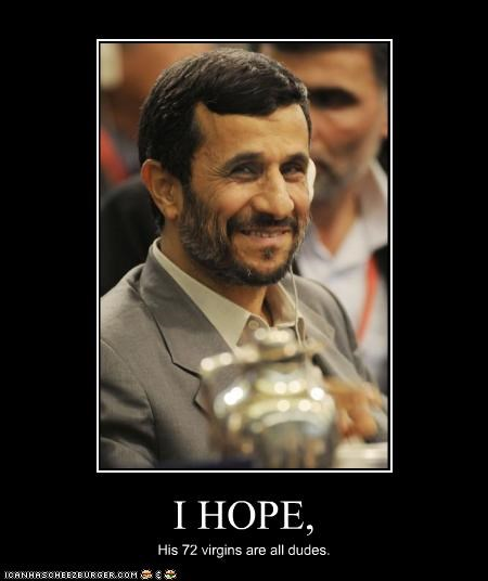 72 virgins iran islam Mahmoud Ahmadinejad theocracy - 2773915648