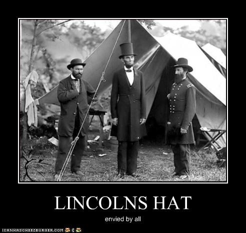 LINCOLNS HAT envied by all