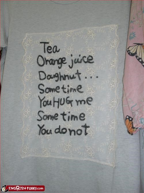 Tea, Orange Juice and Hugs A t-shirt found in Seoul, South Korea