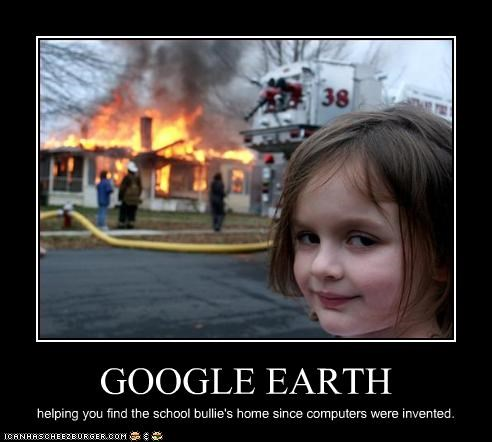 bullies computers fire google earth internet school - 2794147584