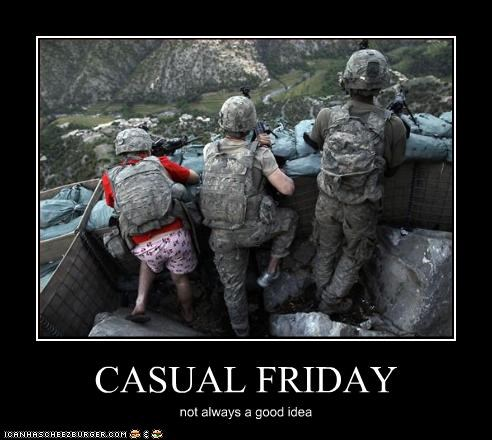 CASUAL FRIDAY not always a good idea