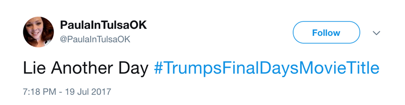 a funny tweet explaining the movie title of trumps last days in office