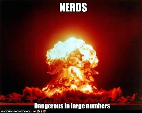 NERDS Dangerous in large numbers