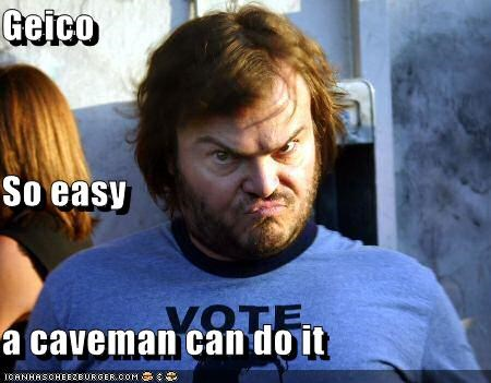 Geico So Easy A Caveman Can Do It Cheezburger Funny Memes