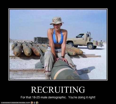 RECRUITING For that 18-25 male demographic. You're doing it right!