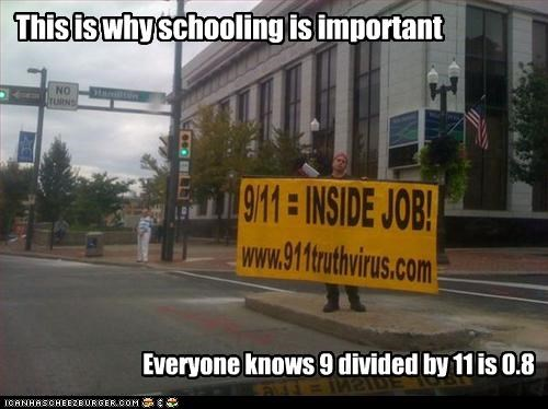 This is why schooling is important Everyone knows 9 divided by 11 is 0.8