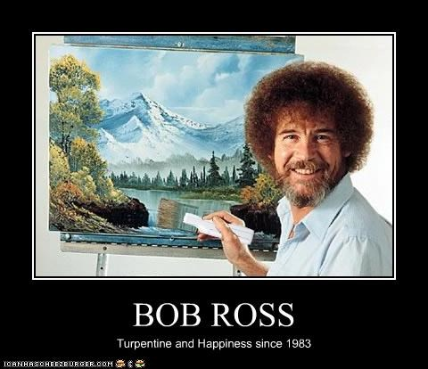 BOB ROSS Turpentine and Happiness since 1983