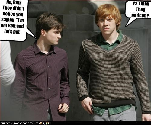 """Ya Think They noticed? No, Ron They didn't notice you saying """"I'm not Ron,and he's not harry!"""""""
