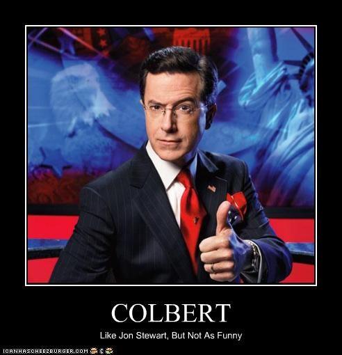 COLBERT Like Jon Stewart, But Not As Funny