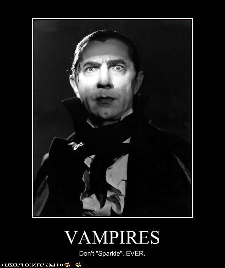 "VAMPIRES Don't ""Sparkle""..EVER."