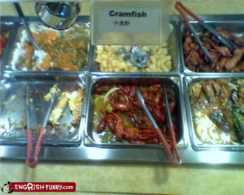 "Cramfish Misspelling at chinese buffet. ""You want me to do WHAT with that crustacean?"""
