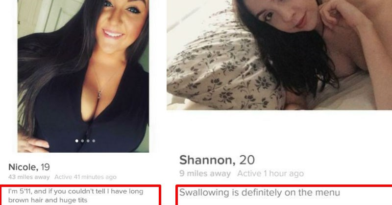 15 hot and sexy Tinder profiles that are shamelessly direct about what they want. | Necklace - 4G 10:27 Nicole Nicole, 19 43 miles away Active 41 minutes ago 511, and if couldn't tell have long brown hair and huge tits | Person - 0 10:47 Shannon Shannon, 20 9 miles away Active 1 hour ago Swallowing is definitely on menu O