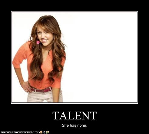 TALENT She has none.