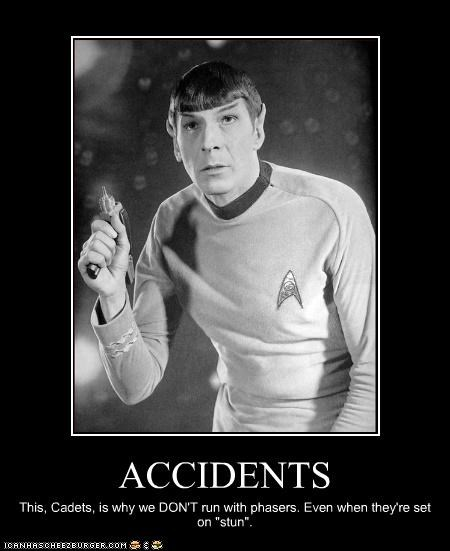 """ACCIDENTS This, Cadets, is why we DON'T run with phasers. Even when they're set on """"stun""""."""
