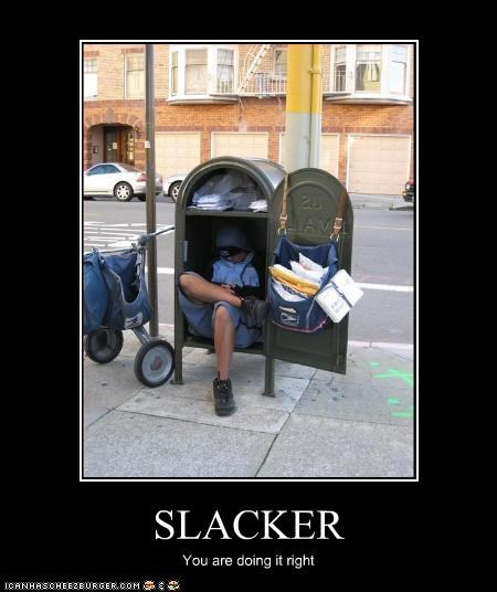 doing it right mailman slacker - 2898638592