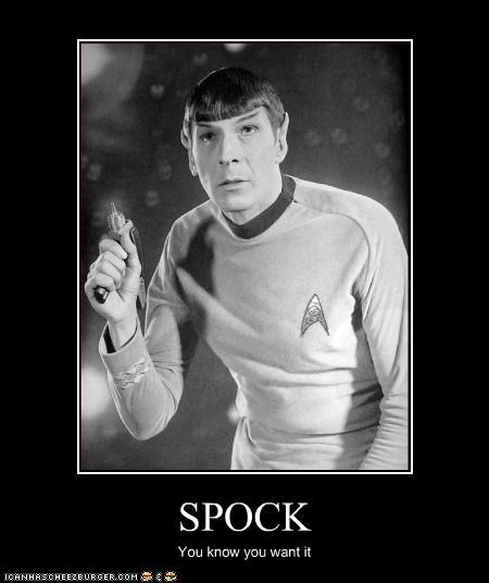 SPOCK You know you want it
