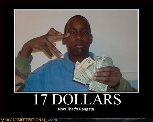 17 dollars awesome dolla dolla bill gangsta idiots - 2905120256