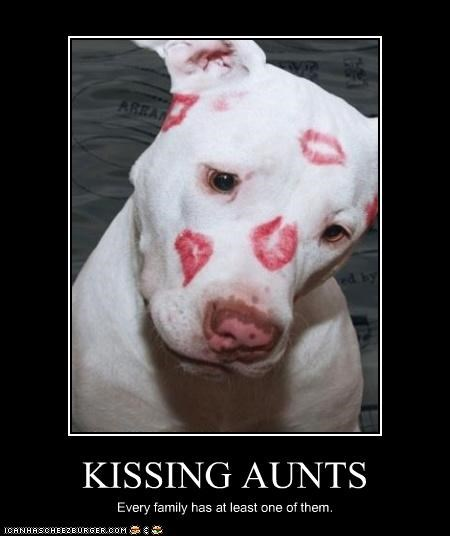 KISSING AUNTS Every family has at least one of them.