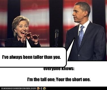 everyone knows: I'm the tall one; Your the short one. I've always been taller than you.