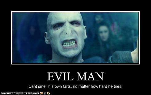 EVIL MAN Cant smell his own farts. no matter how hard he tries.