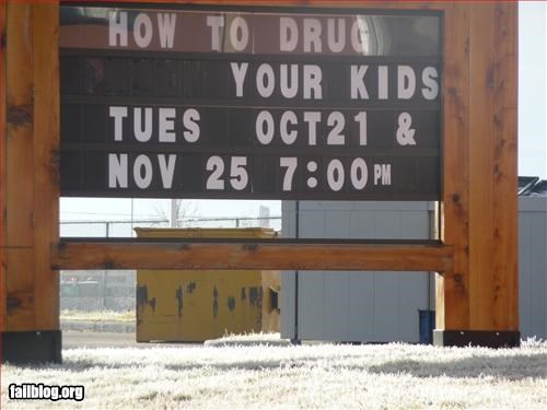 Bulletin Boar drugs failboat g rated kids marquee mistakes oops signs - 2935247104