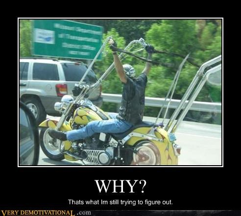 ape hangers,motorcycle,why,funny