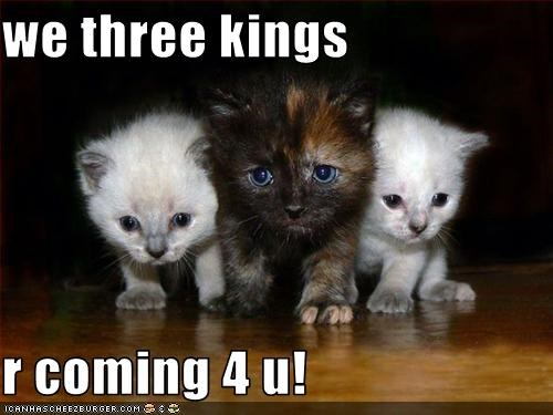 We Three Kings R Coming 4 U Cheezburger Funny Memes Funny