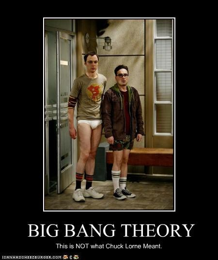 BIG BANG THEORY This is NOT what Chuck Lorne Meant.