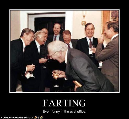 FARTING Even funny in the oval office.