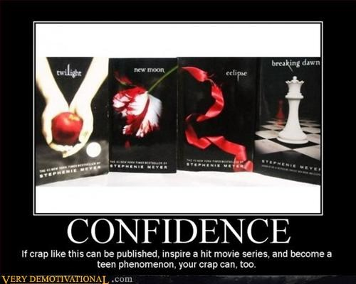 books,confidence,crappy,idiots,movies,twilight