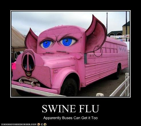 SWINE FLU Apparently Buses Can Get it Too
