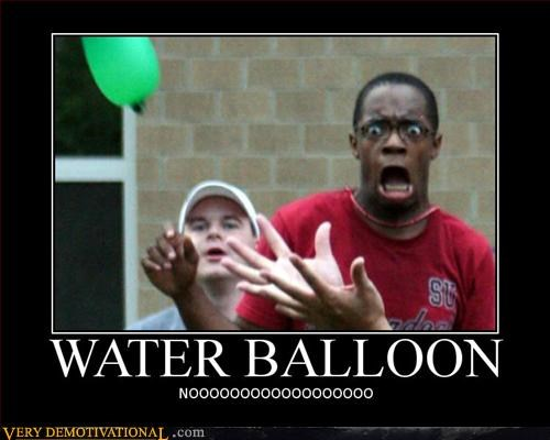 do not want,eww,hate,hilarious,pee,scared,water balloon