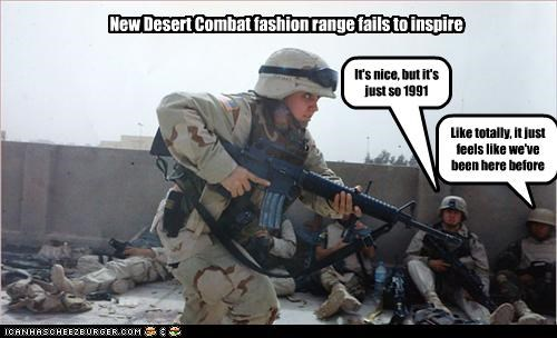 New Desert Combat fashion range fails to inspire It's nice, but it's just so 1991 Like totally, it just feels like we've been here before