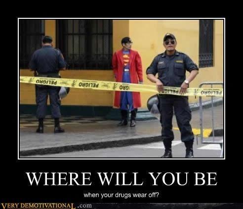 cops crazy guy drugs high idiots superman - 2966544128