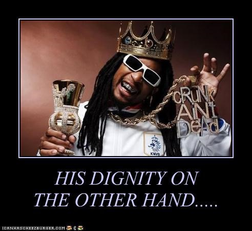 HIS DIGNITY ON THE OTHER HAND.....