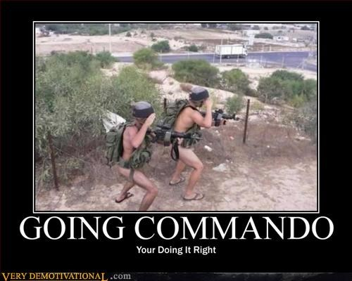 doing it right,going commando,hilarious,military,not clothed