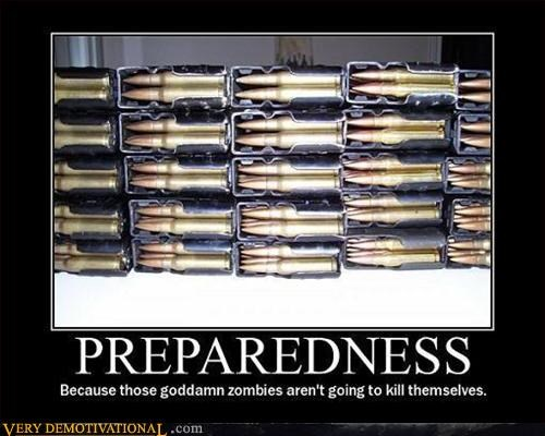 awesome,bullets,Pure Awesome,zombies prepared