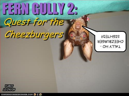 FERN GULLY 2: Quest for the Cheezburgers TALLY HO - CHEEZBURGER SIGHTED!! YURII 12/24/09