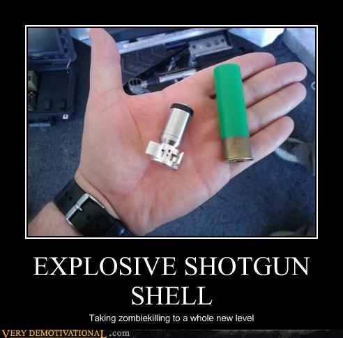 EXPLOSIVE SHOTGUN SHELL Taking zombiekilling to a whole new level