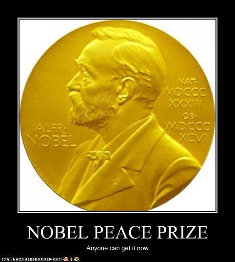 NOBEL PEACE PRIZE Anyone can get it now