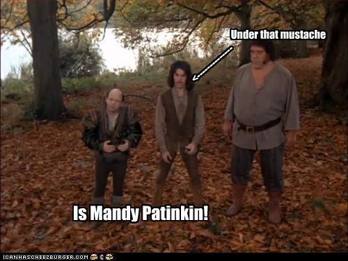 Under that mustache Is Mandy Patinkin! <--------------