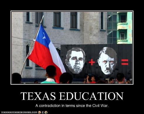 TEXAS EDUCATION A contradiction in terms since the Civil War.