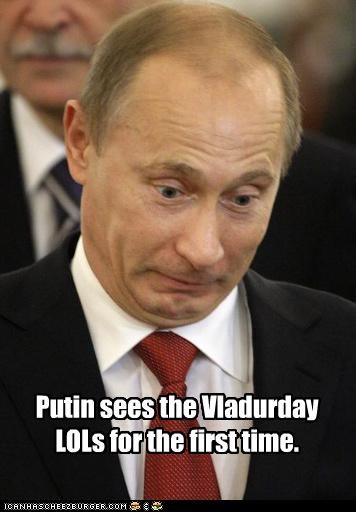 lols,president,prime minister,russia,Vladimir Putin,vladurday