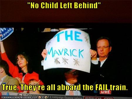 FAIL,john mccain,Maverick,misspelling,no child left behind,supporter
