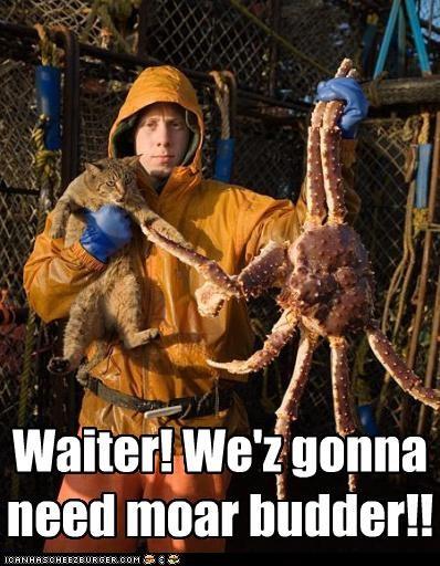 Waiter! We'z gonna need moar budder!!