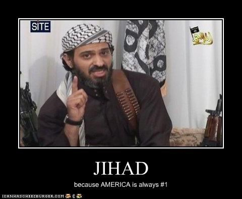 JIHAD because AMERICA is always #1