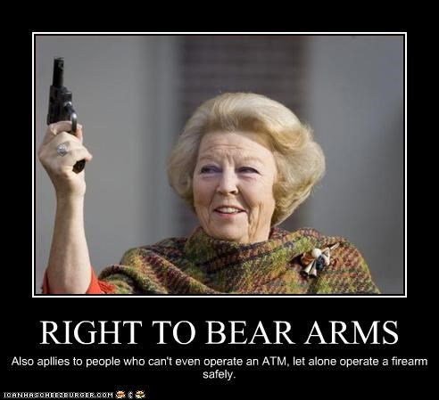 RIGHT TO BEAR ARMS Also apllies to people who can't even operate an ATM, let alone operate a firearm safely.
